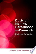 Decision Making Personhood And Dementia