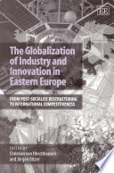 The Globalization of Industry and Innovation in Eastern Europe