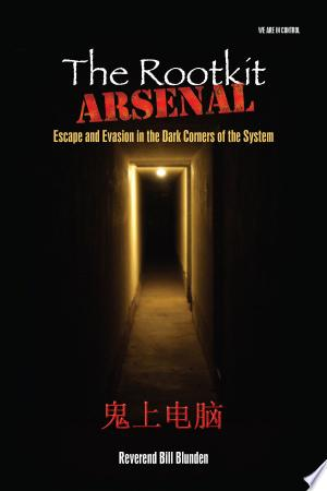 The Rootkit Arsenal: Escape and Evasion - ISBN:9781449661229