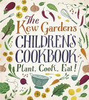 The Kew Gardens Children's Cookbook : botanic gardens at kew, contains...