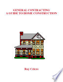 General Contracting - A Guide to Home Construction