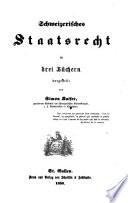 Die Wissenschaft des schweizerischen Rechtes