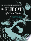 The Blue Cat of Castle Town  A Newbery Honor Book