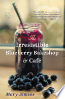The Irresistible Blueberry Bakeshop   Cafe