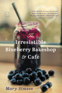 download ebook the irresistible blueberry bakeshop & cafe pdf epub
