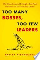 Too Many Bosses  Too Few Leaders
