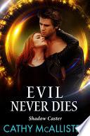 Evil Never Dies  Shadow Caster 3