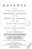 A Defence of the Doctrines  Establishment  and Conduct  of the Church of England  from the Charges of the Rev  Joseph Berington  and the Rev  John Milner  By James Williamson