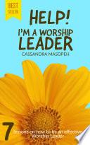 Help I M A Worship Leader