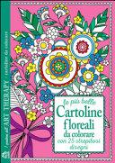 Le pi   belle cartoline floreali da colorare  Con 25 strepitosi disegni