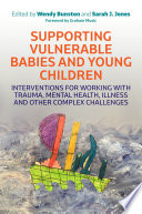 Supporting Vulnerable Babies and Young Children Book PDF