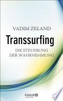 Transsurfing   Die Steuerung der Wahrnehmung