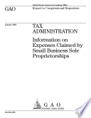 Tax Administration Information On Expenses Claimed By Small Business Sole Proprietorships Report To Congressional Requesters  book
