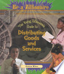the young zillionaire s guide to distributing goods and services