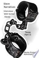 Slave Narratives Interviews With Former Slaves Texas Narratives Part 2