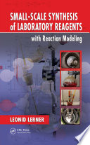 Small Scale Synthesis of Laboratory Reagents with Reaction Modeling