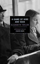 A Game Of Hide And Seek : admirers elizabeth bowen, ivy compton- burnett, and...