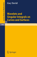 Wavelets and Singular Integrals on Curves and Surfaces