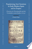 Popularizing Anti Semitism in Early Modern Spain and its Empire