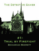 The Detective Games - #1: Trial By Firefight His Case Record Is Pristine And Loose
