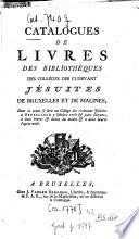 Catalogues de livres des biblioth  ques des coll  ges des ci devant J  suites de Bruxelles et de Malines