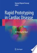 Rapid Prototyping In Cardiac Disease