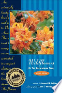 Wildflowers Of The Appalachian Trail : organizations, the new edition of wildflowers of...