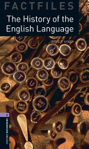 Oxford Bookworms Library: Stage 4: The History of the English Language