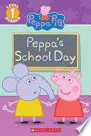 Peppa s School Day  Peppa Pig  Reader