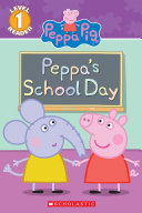 Peppa s School Day  Peppa Pig  Reader