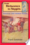 From Birdwomen to Skygirls