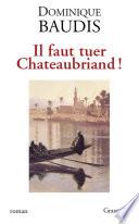 Il faut tuer Chateaubriand
