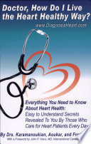 How Do I Live The Heart Healthy Way? : is not easy! medical knowledge and...