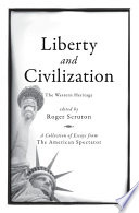 Liberty And Civilization : and edited by the philosopher roger...