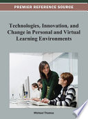 Technologies  Innovation  and Change in Personal and Virtual Learning Environments