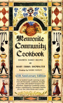 Mennonite Community Cookbook  65th Anniversary Edition