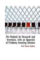 The Outlook for Research and Invention  with an Appendix of Problems Awaiting Solution