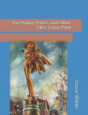 The Happy Prince, and Other Tales: Large Print