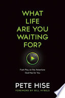 What Life Are You Waiting For  book