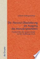 Die Parzival-Überlieferung Am Ausgang Des Manuskriptzeitalters