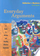 Everyday Arguments  A Guide to Writing and Reading Effective Arguments