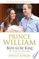 Prince William  Born to be King