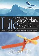 Zig Ziglar s Life Lifters