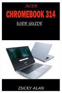 Acer Chromebook 314 User Guide