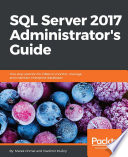 SQL Server 2017 Administrator s Guide