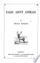 Talks about Animals  By Uncle Robert