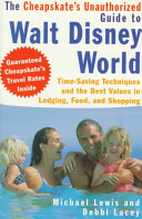 The Cheapskate s Unauthorized Guide to Walt Disney World
