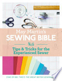 May Martin S Sewing Bible E Short 6 Tips Tricks For The Experienced Sewer