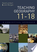 Teaching Geography 11 18  A Conceptual Approach