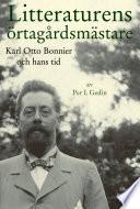 Litteraturens örtagårdsmästare. Karl Otto Bonnier och hans tid